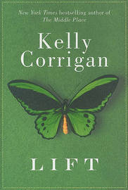 Lift by Kelly Corrigan image