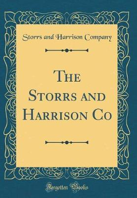 The Storrs and Harrison Co (Classic Reprint) by Storrs and Harrison Company