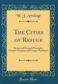 The Cities of Refuge by W. J. Armitage image
