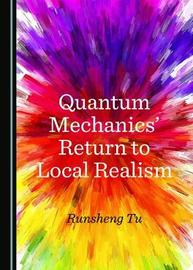 Quantum Mechanics' Return to Local Realism image