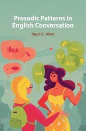 Prosodic Patterns in English Conversation by Nigel G. Ward