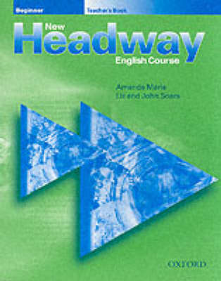 New Headway: Beginner: Teacher's Book by Liz Soars image