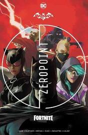 Batman/Fortnite: Zero Point by Christos Gage