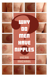 Why Do Men Have Nipples? by Vicar Michael image