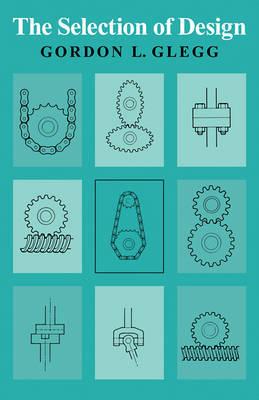 The Selection of Design by Gordon L. Glegg