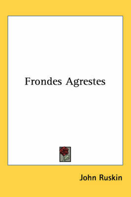 Frondes Agrestes by John Ruskin
