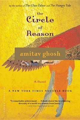 The Circle of Reason by Amitav Ghosh