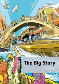 Dominoes: Starter: The Big Story by John Escott