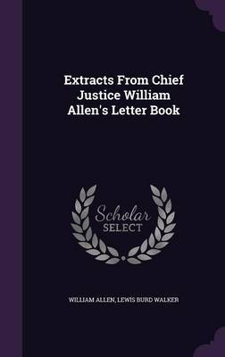 Extracts from Chief Justice William Allen's Letter Book by William Allen