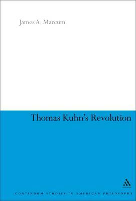 Thomas Kuhn's Revolution by James A Marcum image