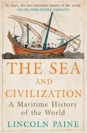 The Sea and Civilization by Lincoln P Paine