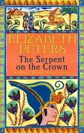 The Serpent on the Crown (Amelia Peabody Mystery #17) by Elizabeth Peters