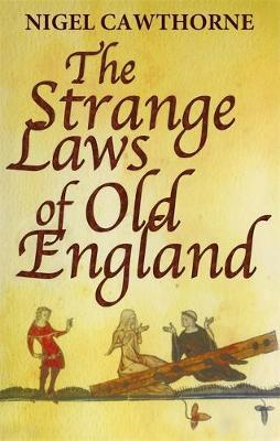 The Strange Laws Of Old England by Nigel Cawthorne image