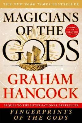 Magicians of the Gods by Graham Hancock