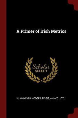 A Primer of Irish Metrics by Kuno Meyer image