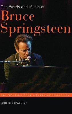 The Words and Music of Bruce Springsteen by Rob Kirkpatrick image