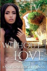 Without Love by Anne Garboczi Evans