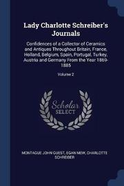 Lady Charlotte Schreiber's Journals by Montague John Guest