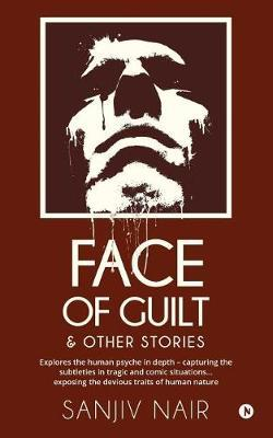 Face of Guilt & Other Stories by Sanjiv Nair image