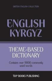 Theme-Based Dictionary British English-Kyrgyz - 9000 Words by Andrey Taranov image