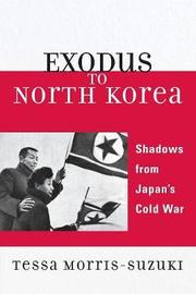 Exodus to North Korea by Tessa Morris-Suzuki