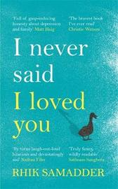 I Never Said I Loved You by Rhik Samadder