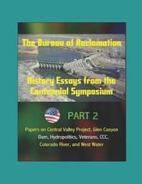 The Bureau of Reclamation by U.S. Department of the Interior