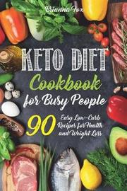 Keto Diet Cookbook for Busy People by Brianna Fox image