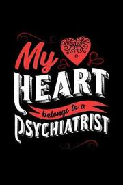 My Heart Belongs to a Psychiatrist by Dennex Publishing image