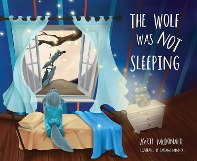 The Wolf was Not Sleeping by Avril McDonald