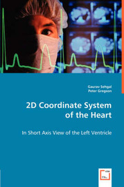 2D Coordinate System of the Heart by Gaurav Sehgal