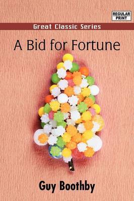 A Bid for Fortune by Guy Boothby