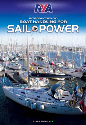 RYA Boat Handling for Sail and Power by Robert Gibson