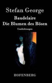 Baudelaire. Die Blumen Des Bosen by George Stefan image