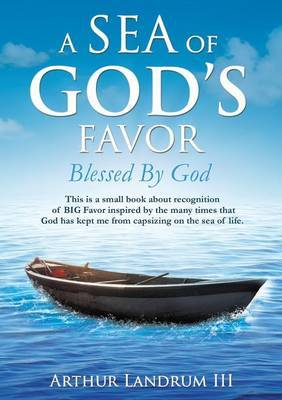 A Sea of God's Favor by Arthur Landrum III