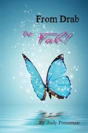 From Drab to Fab! by Judy Pressman
