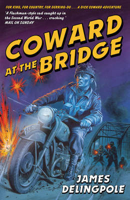 Coward at the Bridge by James Delingpole