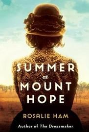 Summer at Mount Hope by Rosalie Ham