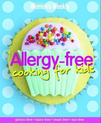 AWW Max: Allergy Free Cooking for Kids by The Australian Women's Weekly