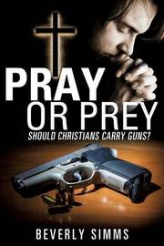 Pray or Prey by Beverly Simms