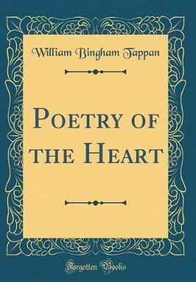 Poetry of the Heart (Classic Reprint) by William B. Tappan image