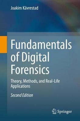 Fundamentals of Digital Forensics by Joakim Kavrestad