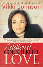 Addicted to Counterfeit Love by Vikki Johnson image