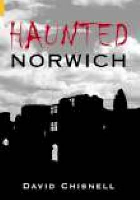 Haunted Norwich by David Chisnell image