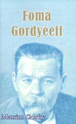 Foma Gordyeeff by Maxim Gorky