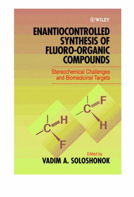 Enantiocontrolled Synthesis of Fluoro-organic Compounds, Stereochemical Challenges and Biomedical Targets