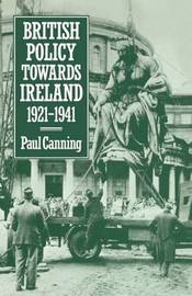 British Policy Towards Ireland 1921-1941 by Paul Canning image