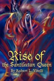 Rise of the Santilectan Queen by Robert L. Vitelli image