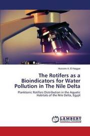 The Rotifers as a Bioindicators for Water Pollution in the Nile Delta by El-Naggar Hussein a
