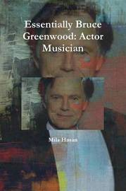 Essentially Bruce Greenwood: Actor Musician by Mila Hasan